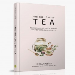 For The Love Of Tea by Neysa Valeria