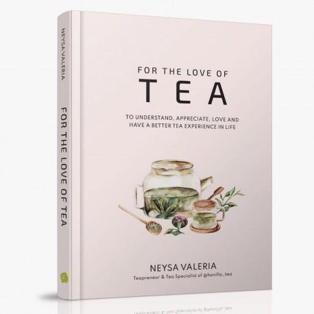 For The Love Of Tea by Neysa Valeria